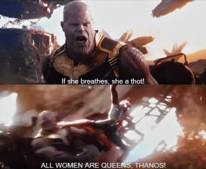 Ass, Target, and Thot: If she breathes, she a thot!   ALL WOMEN ARE QUEENS, THANOS! thomaholland:  peter parker: kicking names and taking ass since 2001