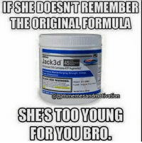 Dead 😂😂 . @officialdoyoueven 💯: IF SHE DOESNTREMEMBER  THE ORIGINALFORMULA  OSCamosine ATP Augment)  BOX WARNING t  @gymmenmesandmotivation  SHES TOO YOUNG  FOR YOU BRO Dead 😂😂 . @officialdoyoueven 💯