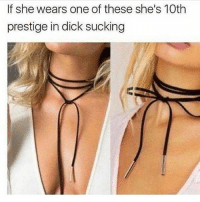 Dank, Memes, and Dick: If she wears one of these she's 10th  prestige in dick sucking Lmaoo follow @Genuineguy_ for super dank memes and content 😂🔥