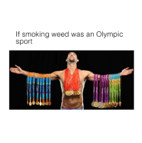 Memes, Smoking, and Weed: If smoking weed was an Olympic  sport  HHII