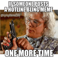 Seriously guys, it was fun 'bout a week ago. Just stahp! DeathToHotlineBling HotlineBling Drake: IF SOMEONE POSTS  A HOTLINE BLING MEME  OHipHopMemesDaly  ONEMORETIME Seriously guys, it was fun 'bout a week ago. Just stahp! DeathToHotlineBling HotlineBling Drake
