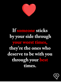 Memes, Best, and 🤖: If someone sticks  by your side through  your worst times,  they're the ones who  deserve to be with vou  through your best  times.