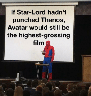 Avatar, Star, and Film: If Star-Lord hadn't  punched Thanos,  Avatar would still be  the highest-grossing  film Making sense