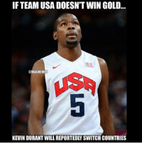 BREAKING NEWS: IF TEAM USA DOESN'T WIN GOLD...  NBA MEMES  KEVIN DURANT WILL REPORTEDLYSWITCH COUNTRIES BREAKING NEWS