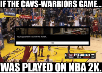Nba, State Farm, and Nba 2k: IF THE CAVS-WARRIORS GAME.  A State Farm  Your opponent has left the match.  OK  CLE  2ND 00.0  WAS PLAYEDON NBA 2K You know the Cavs wanted to...  #Warriors Nation #Cavs Nation