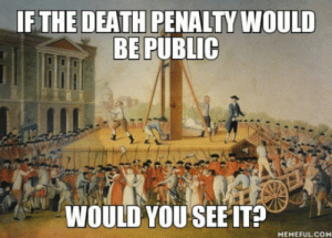 Death, Com, and Death Penalty: IF THE DEATH PENALTY WOULD  BEPUBLIC  WOULD YOU SEE IT  MEMEFUL.COM Would you?