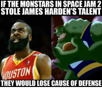 James Harden in Space Jam 2.: IF THE MONSTARS IN SPACE JAM 2  STOLE JAMES HARDEN'S TALENT  @NBAMEMES  THEY WOULDLOSE CAUSE OF DEFENSE James Harden in Space Jam 2.