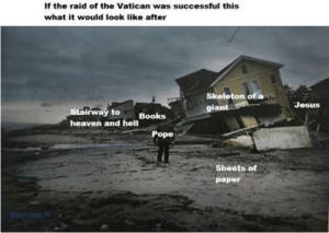 Vatican meme: If the raid of the Vatican was successful this  what it would look like after  Skeleton of a  Jesus  giant  Stairway to  heaven and hell  Books  Pope  Sheets of  раper  mem Vatican meme
