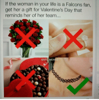 Memes, 🤖, and Falcon-Fans: If the woman in your life is a Falcons fan,  get her a gift for Valentine's Day that  reminds her of her team...  @NFL MEME They look cute on me sooooo 💁🏾 ♻️@adecarv 😂😂😂❤️🖤😭😭 falcons stillirise