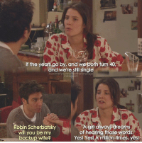 {4x17} Who shipped them?😊❤ -- Scene requested by @gianmariacicolin himym howimetyourmother sitcom robinscherbatsky cobiesmulders tedmosby joshradnor: If the years go by, and we both fum 40,  and we're still single  howimetyourmotherthefanpage  nstagram  Robin Scherbatsky  will you be my  backup wife?  girl always dreams  of hearing those words.  Yesl Yesl A million times, yesi {4x17} Who shipped them?😊❤ -- Scene requested by @gianmariacicolin himym howimetyourmother sitcom robinscherbatsky cobiesmulders tedmosby joshradnor