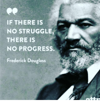 Memes, Struggle, and Frederick Douglass: IF THERE IS  NO STRUGGLE  THERE IS  NO PROGRESS.  Frederick Douglass FDHS Astros, know.
