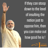 Just to oppose PM Modi and the BJP, Liberals are talking ill of the nation. Displays their fear!: If they can stoop  down to the level  of insulting the  nation just to  oppose him, then  you can make out  how good he is!  SUPPORT  NAMO Just to oppose PM Modi and the BJP, Liberals are talking ill of the nation. Displays their fear!