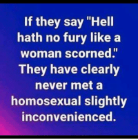 """Grindr, Hell, and Hell Hath No Fury: If they say """"Hell  hath no fury like a  woman scorned.""""  They have clearly  never met a  homosexual slightly  inconvenienced. They got a storm coming. Everyone steer clear of @funkdaddy1997"""