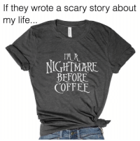 The most accurate holiday tee ever👹☠️☕️🤣 If you are not following my fav store for hilarious graphic tees @everfitte you must! ♥️ Use code SARCASM at checkout to get 15% off your entire order today! 🍹 @everfitte @everfitte @everfitte: If they wrote a scary story about  my life.  NIGHHTMARE  BEFORE  COFFEE The most accurate holiday tee ever👹☠️☕️🤣 If you are not following my fav store for hilarious graphic tees @everfitte you must! ♥️ Use code SARCASM at checkout to get 15% off your entire order today! 🍹 @everfitte @everfitte @everfitte