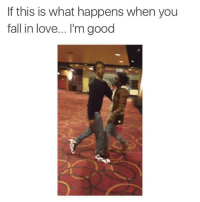 lmaooo really bruh?: If this is what happens when you  fall in love... l'm good lmaooo really bruh?
