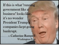 """Memes, Washington Post, and 🤖: If this is what running  government like a  business"""" looks like  it's no wonder  President Trump  companies kept going  bankrupt.  Catherine Rampell  Washington Post  FB  s Stan Via Kitty's Stance"""
