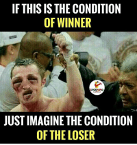 the losers: IF THIS ISTHE CONDITION  OF WINNER  JUST IMAGINE THE CONDITION  OF THE LOSER