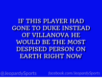 "Facebook, Sports, and Duke: IF THIS PLAYER HAD  GONE TO DUKE INSTEAD  OF VILLANOVA HE  WOULD BE THE MOST  DESPISED PERSON ON  EARTH RIGHT NOW  @JeopardySports facebook.com/JeopardySports ""Who is: Donte DiVincenzo?"" #JeopardySports #NCAAChampionship https://t.co/7bKAdLKv5b"