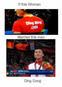 Love at the Olympics: If this Woman  Ding Ning  CHN  4:04  Married this Iman  Victory  DONG DONG  CHN  GOLD MENS TRAMPOLINE  Ding Dong Love at the Olympics