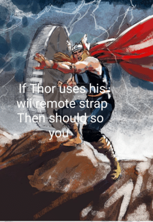 Be safe: If Thor uses hisi  wntemote strap  SO  Then shouwso  RT.COM  art.sor Be safe