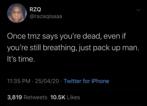 If TMZ says you're dead, you dead: If TMZ says you're dead, you dead