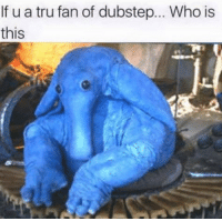 Dubstep, Star Wars, and Stephen: If u a tru fan of dubstep... Who is  this Credit: Stephen Wotton