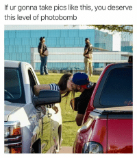 Booty, Funny, and Photobomb: If ur gonna take pics like this, you deserve  this level of photobomb Belly and booty baby