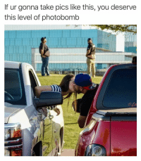 Butt, Funny, and Photobomb: If ur gonna take pics like this, you deserve  this level of photobomb You deserve a belly and butt cheek background