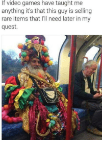Holy cow!: If video games have taught me  anything it's that this guy is selling  rare items that I'll need later in my  quest. Holy cow!