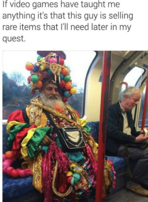 Dank, Final Boss, and Memes: If video games have taught me  anything it's that this guy is selling  rare items that I'll need later in my  quest. This guy will help you defeat the final boss by double-donk MORE MEMES