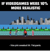 Memes, Yoshi, and Pink: IF VIDEOGAMES WERE 10%  MORE REALISTIC  Nice pink sweatsuit Mr. Fairypants. Yoshi probably wouldn't be allowed to wander around with a missing baby...