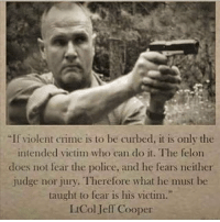 """. ✅ Double tap the pic ✅ Tag your friends ✅ Check link in my bio for badass stuff - usarmy 2ndamendment soldier navyseals gun flag army operator troops tactical sniper armedforces k9 weapon patriot marine usmc veteran veterans usa america merica american coastguard airman usnavy militarylife military airforce libertyalliance: """"If violent crime is to be curbed, it is only the  intended victim who can do it. The felon  does not fear the police, and he fears neither  judge nor jury. Therefore what he must be  taught to fear is his victim.''  I Col Jeff Cooper . ✅ Double tap the pic ✅ Tag your friends ✅ Check link in my bio for badass stuff - usarmy 2ndamendment soldier navyseals gun flag army operator troops tactical sniper armedforces k9 weapon patriot marine usmc veteran veterans usa america merica american coastguard airman usnavy militarylife military airforce libertyalliance"""