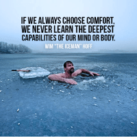 """Memes, Righteousness, and 🤖: IF WE ALWAYS CHOOSE COMFORT,  WE NEVER LEARN THE DEEPEST  CAPABILITIES OF OUR MIND OR BODY  WIM """"THE ICEMAN"""" HOFF We live in a world of abundant comfort -- always beckoning, seducing. But to grow we need resistance.  We must learn to actively choose temporary discomfort, to achieve lasting satisfaction.  This single choice may be the most important any of us make.    I had the pleasure of hanging out with the discomfort master himself, The Iceman (Wim Hof), on AMP #90. Use the link blow to dive into the righteous power power of the human body and mind.   https://itunes.apple.com/us/podcast/90-pushing-past-all-limitations-with-wim-hof/id521945322?i=1000382041182&mt=2"""