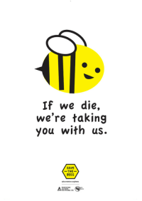 If we die,  we're taking  you with us.  SAVE  -THE-  BEES dequeer:  luci-fucker:  where-my-wild-things-are:  Bee the difference   i have never so cheerfully been told something this terrifying and certainly not by a bee   first person to add a bee movie reference dies