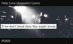 PVRIS-Acoustic EP-Only Love (Acoustic)