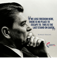This Is SO TRUE! #iHeartAmerica 🇺🇸: IF WE LOSE FREEDOM HERE,  THERE IS NO PLACE TO  ESCAPE TO. THIS IS THE  LAST STAND ON EARTH  RONALD REAGAN  TURNING  POINT USA This Is SO TRUE! #iHeartAmerica 🇺🇸