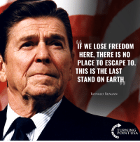 We Must FIGHT To Preserve Freedom In America! #iHeartAmerica 🇺🇸🇺🇸🇺🇸: IF WE LOSE FREEDOM  HERE, THERE IS NO  PLACE TO ESCAPE TO.  THIS IS THE LAST  STAND ON EARTH  RONALD REAGAN  TURN 1 NG  POINT USA We Must FIGHT To Preserve Freedom In America! #iHeartAmerica 🇺🇸🇺🇸🇺🇸