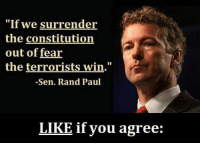 """(y): """"If we surrender  the constitution  out of fear  the terrorists win.""""  -Sen. Rand Paul  LIKE if you agree: (y)"""