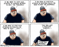 <p>I would&rsquo;ve had no problem with those students using a gun to defend themselves. What is this comic&rsquo;s point?</p>: IF WE WANT TO STOP GUN  ATTACKS IN SCHOOLS WE NEED  TO ARM THE TEACHERS!  F WE WANT TO STOP GUN  ATTACKS IN SHOPPING MALLS WE  NEED TO ARM THE SHOPPERS!  THIS WAS JUST  IF WE WANT TO STOP GUN  ATTACKS ON MUSLIMS WE  NEED TO ARM.. UHHH  A PARKING  DISPUTE  CHAPEL HILL  MURDERS  chuurTEC ERLEPO 2015 <p>I would&rsquo;ve had no problem with those students using a gun to defend themselves. What is this comic&rsquo;s point?</p>