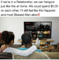 "Af, Alive, and Blessed: If we're in a Relationship; we can hangout  just like this at home. We could spend $O.00  on each other; I'll still feel like the Happiest  and most Blessed Man alive  700  HOUSE  af CARDS REALRELATIONSHIPGOALS❤️ ____________________________________________ Simple things do it for me ""WHEN IN A RELATIONSHIP"".... My homies can hit me up to go out; only thing I want to do is take some food OUT & cook together because to me that WORKS OUT just fine.... BUT if we both been grinding all week? Say no more Mama we can ORDER OUT, then PICK OUT a movie & then have our own PIG OUT & BUG OUT watching funny-romantic movies.... The club, motorcycle scene, chilling on the block etc... SIMPLY don't compare to giving my Woman a full body massage, wine, bubble bath, cuddling & then rubbing her head until She falls OUT sleeping... PRICE OF OUR NIGHT to others $0.00 to materialistic & limelight seeking individuals but to me $PRICELESS💯♥️ RAISEYOURSTANDARDS YouGottaSpeakThingsIntoExistence ____________________________________________ ▪️PLEASE TAG QUEENS & KINGS WHO NEED THIS REMINDER ____________________________________________ STOPWHATYOUREDOINGRIGHTNOW For QUOTES-MESSAGES about LIFE & LOVE Follow One of the REALEST IG PAGE ever: FollowTheONLYSilentlySpokenProject ➕FOLLOWIG:@SilentlySpokenProject AMANWHOACTUALLYGETSIT💯 ____________________________________________ ITSAMANSJOBTOFINDHISQUEEN💯 REMAINSINGLEUNTILUKNOITSREAL YOUGOTTASPEAKTHINGSINTOEXISTENCE PATIENTLYAWAITTHELOVEYOUDESERVE HAPPILYAFTERONEDAY FORHER LASTOFADYINGBREED YOUDESERVEBETTER EXCUSESNOTSOLDHERESORRY EXCUSESNOTSOLDORACCEPTED ITTAKESCOURAGETOLOVE ITTAKESCOURAGETOLOVEAGAIN SWYD AMANWHOACTUALLYGETSIT SILENTLYSPOKENFROMTHEHEART SILENTLYSPOKENPROJECT SSP THEONLYSSP LOVEQUOTES MRISAYWHATOTHERSWONT ITELLTHETRUTHNOTYOURTRUTH"