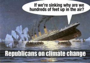 Change, Feet, and Air: If we're sinking why are we  hundreds of feet up in the air?  Republicans on climate change Climate change is real