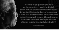 """Africa, Birthday, and Homeless: """"If were to be granted one wish  on this occasion, it would be that all  South Africans should rededicate ourselves  to turning this into the land of our dreams:  a place that is free of hatred & discrimination;  a place from which hunger & homelessness  have been banished; a safe place for our  children to grow into our future leaders""""  Nelson Rolihlahla Mandela """"If I were to be granted one wish on this occasion, it would be that all South Africans should rededicate ourselves to turning this into the land of our dreams: a place that is free of hatred and discrimination; a place from which hunger and homelessness have been banished; a safe place for our children to grow into our future leaders."""" ~ Nelson Mandela speaking during his 80th birthday celebration, Gallagher Estate, Midrand, South Africa, 19 July 1998 #LivingTheLegacy #MadibaRemembered   www.nelsonmandela.org www.mandeladay.com archive.nelsonmandela.org"""