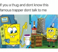 Super trapper 🚨🚨😂😂: If you a thug and dont know this  famous trapper dont talk to me  TRAP  MASTER  dy Super trapper 🚨🚨😂😂