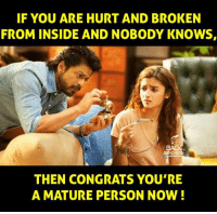 Nobody Know: IF YOU ARE HURT AND BROKEN  FROM INSIDE AND NOBODY KNOWS,  BACI  BEN  THEN CONGRATS YOU'RE  A MATURE PERSON NOW!