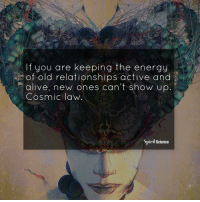 Beautiful, Energy, and Love: If you are keeping the energy  of old relationships active and  dllVe, new ones can t show Up  Cosmic law  Spirit Science Just like all things that have passed their due date, old relationships must also be allowed to dissolve into the annals of history. Let it flow! Artwork by @archannair . . . . . . meditation oneness innerpeace lawofattraction blessings love inspire wisdom spiritual yogi yoga flow oneness amazing beauty earth lovequotes quotes quotestoliveby beautiful compassion spiritualawakening enlightenment nature kindness