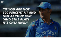 """Anaconda, Birthday, and Cheating: """"IF YOU ARE NOT  100 PERCENT FIT AND  NOT AT YOUR BEST  (AND STILL PLAY),  IT'S CHEATING."""" Happy Birthday MS Dhoni! captaincool happybirthday cricket"""