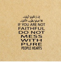 Hearts, You, and Pure: IF YOU ARE NOT  FAITHFUL  DO NOT  MESS  VV ITH  PURE  PEOPLE HEARTS  BA