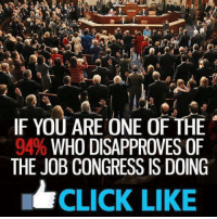 Click, Memes, and Jobs: IF YOU ARE ONE OF THE  WHO DISAPPROVES OF  THE JOB CONGRESS IS DOING  CLICK LIKE