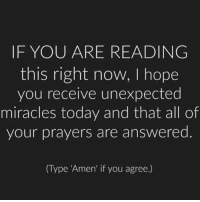 Memes, Today, and Hope: IF YOU ARE READING  this right now, I hope  you receive unexpected  miracles today and that all of  your prayers are answered  (Type Amen' if you agree.) Amen! 🙏🏼 @successdiaries • Follow @successdiaries Follow @successdiaries