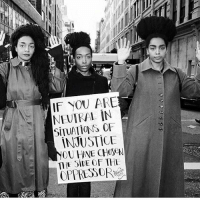 Memes, Fight, and Back: IF YOU ARE  SITUATIONS OF  INJUSTICE  OU INE CHoeN  THE SiDE OF TH Don't be neutral! Resist, stand up, fight back! 🙌🏽✊🏾✊🏿✊🏼
